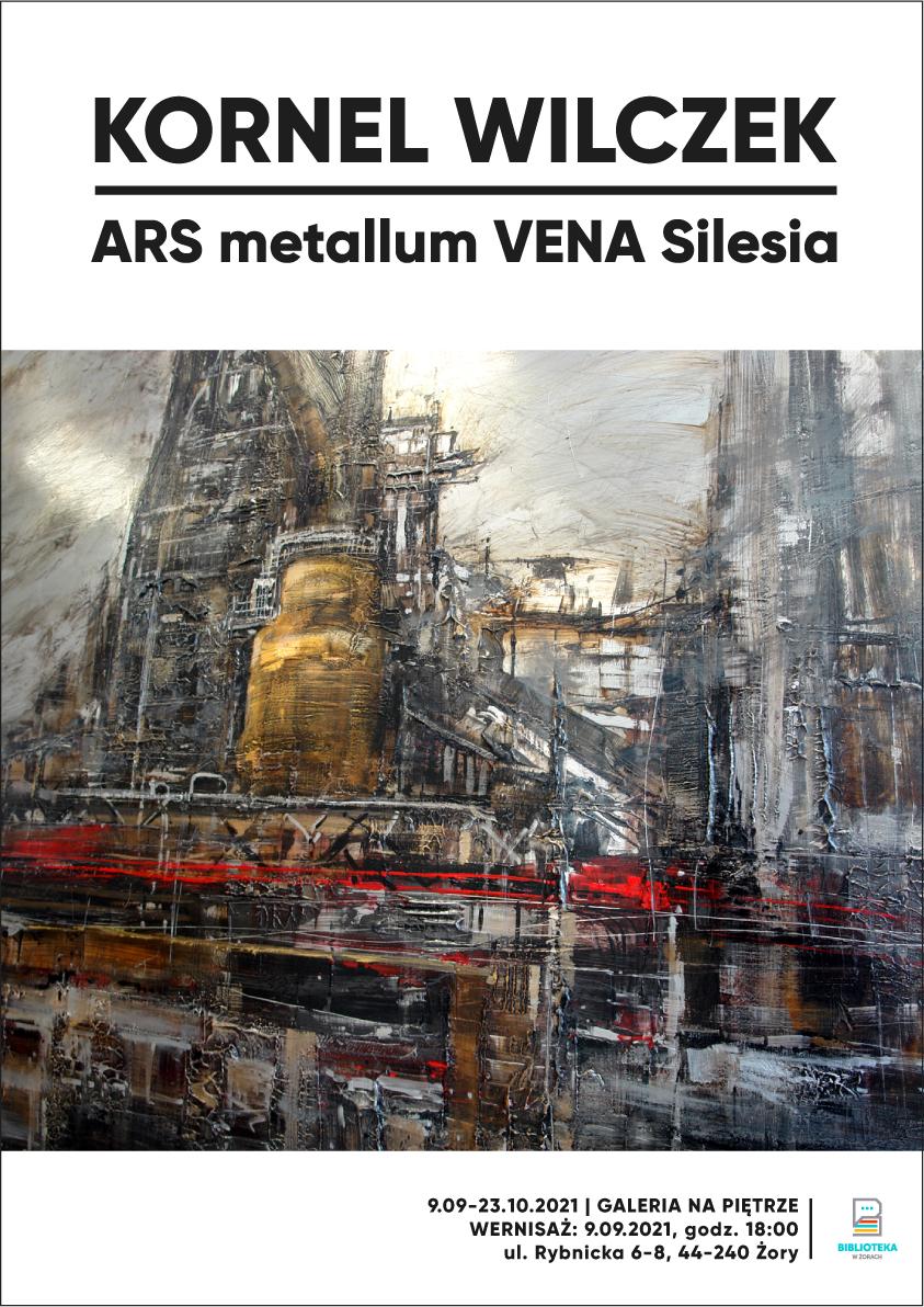 """Plakat promujący wystawę Kornela Wilczka t. """"ARS metallum VENA Silesia""""."""