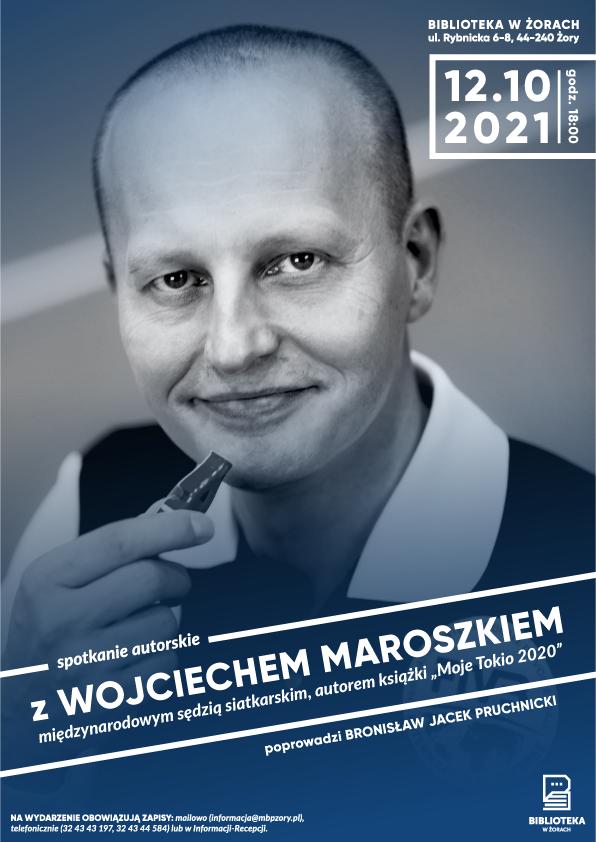 Plakat spotkania z Wojciechem Maroszkiem.