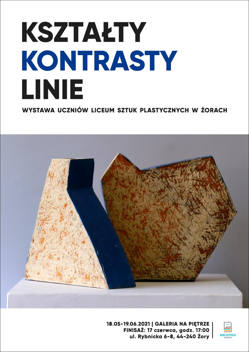 Plakat wystawy Kształty, kontrasty, linie ze zdjęciem nowoczesnej rzeźby w geometrycznych kształtach.
