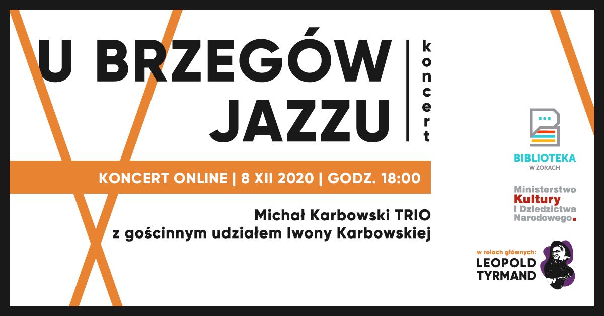 """Grafika w pomarańczowe linie z napisem """"U brzegu jazzu"""", koncert Michał Karbowski TRIO z gościnnym udziałem iwony Karbowskiej"""